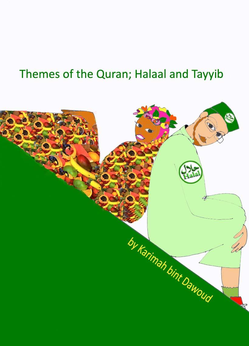 QURANIC THEMES. Halaal and Tayyib